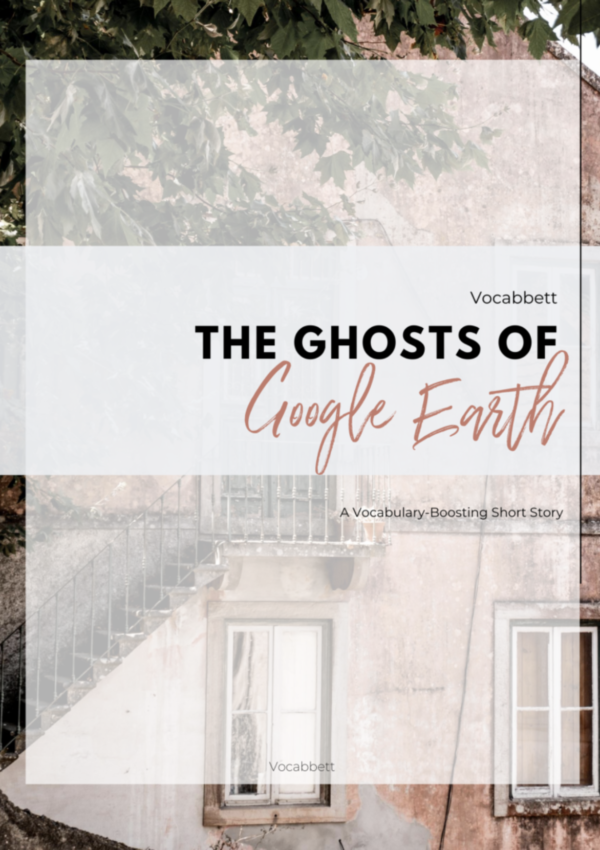 The Ghosts of Google Earth: A Vocabulary-Boosting Short Story