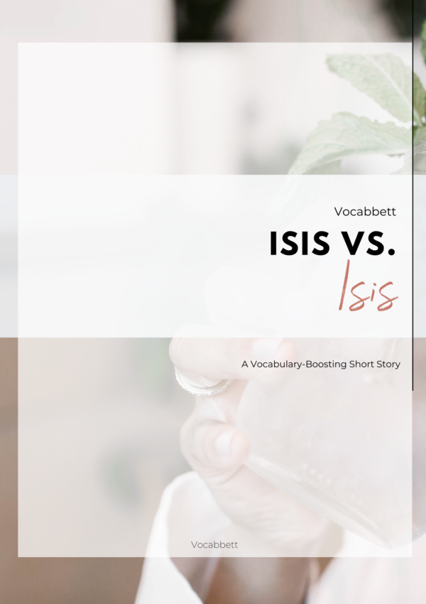 Isis vs. ISIS: A Vocabulary-Boosting Short Story