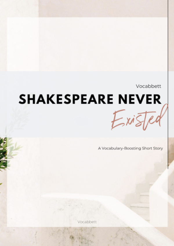 Shakespeare Never Existed: A Vocabulary-Boosting Short Story