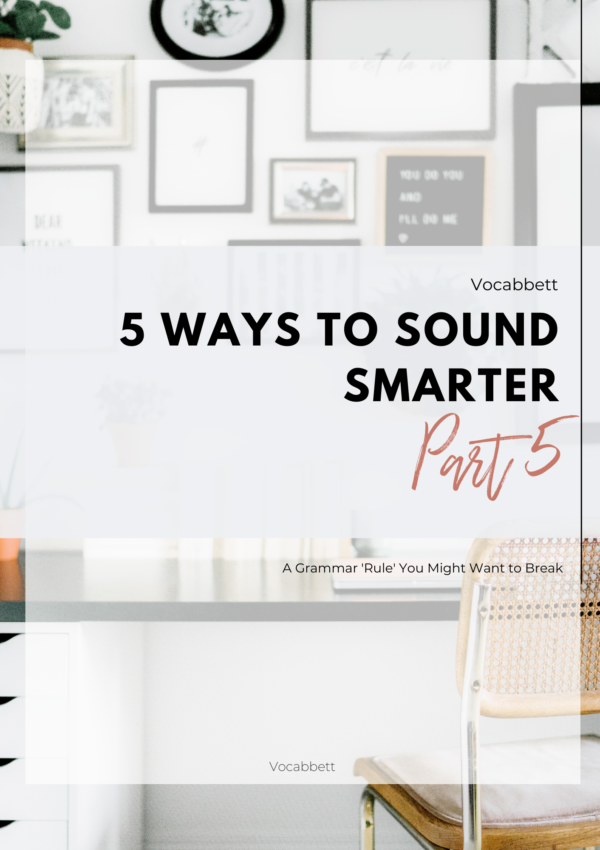 5 Ways to Instantly Sound Smarter (Part 5!)