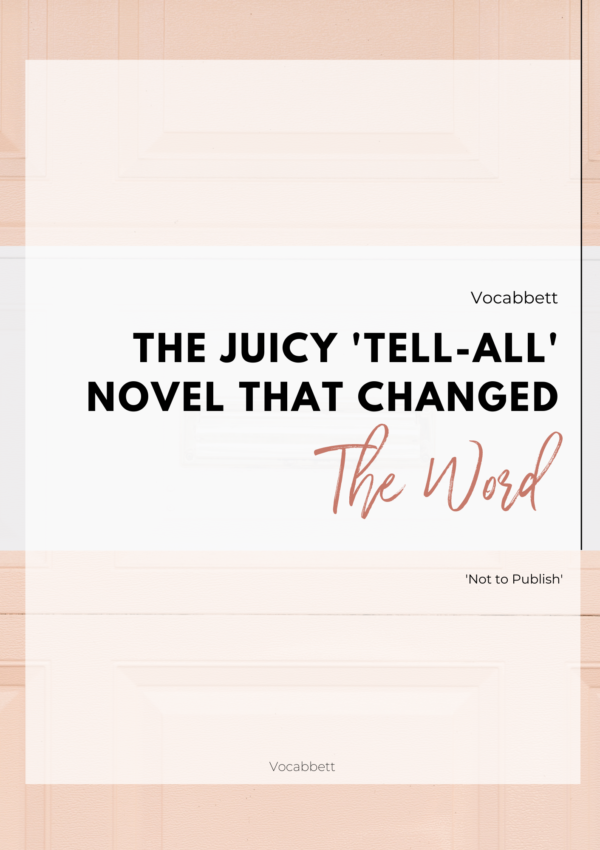 The Juicy 'Tell-All' Novel That Changed The WORD