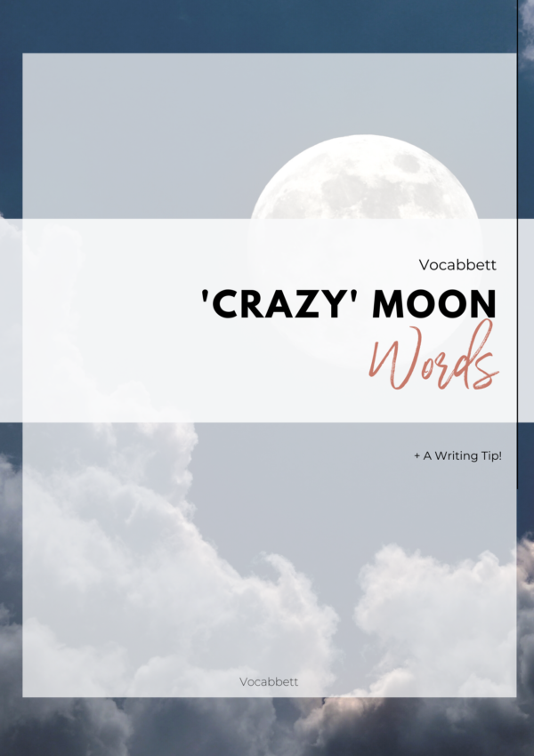 'Crazy' Moon Words + A Writing Tip