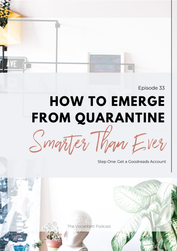 How to Emerge From Quarantine Smarter Than Ever