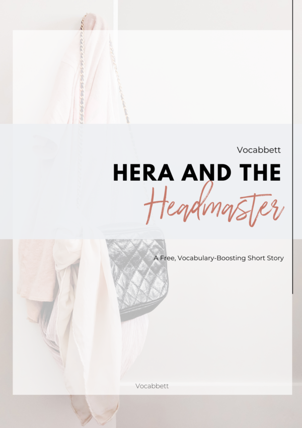 Hera and The Headmaster: A Vocabulary-Boosting Short Story