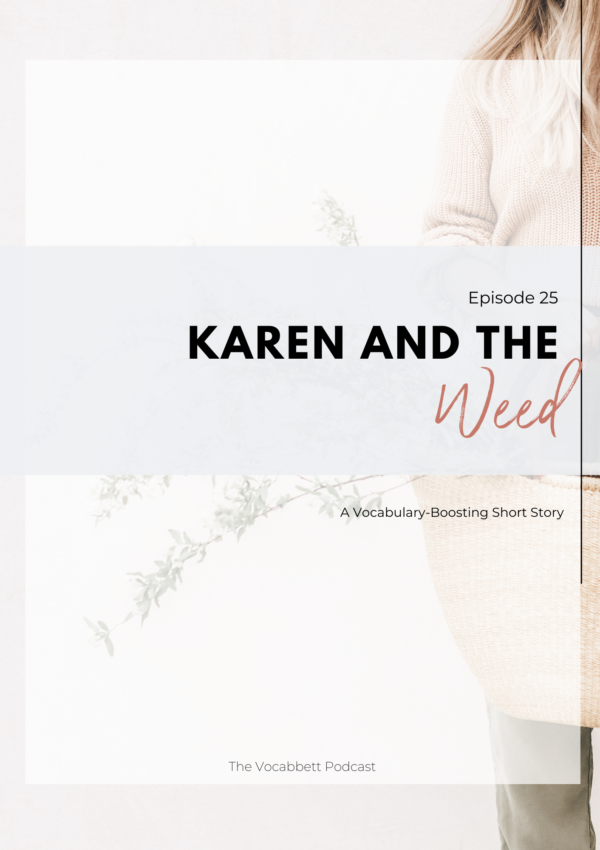 Karen and the Weed: A Vocabulary-Boosting Short Story