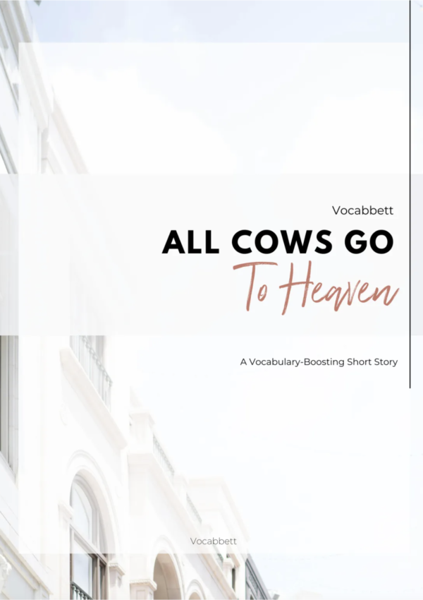 All Cows Go to Heaven: A Vocabulary-Boosting Short Story