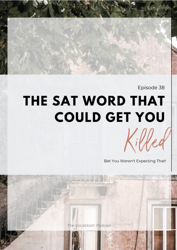 Mispronouncing This SAT Word Could Get You Killed