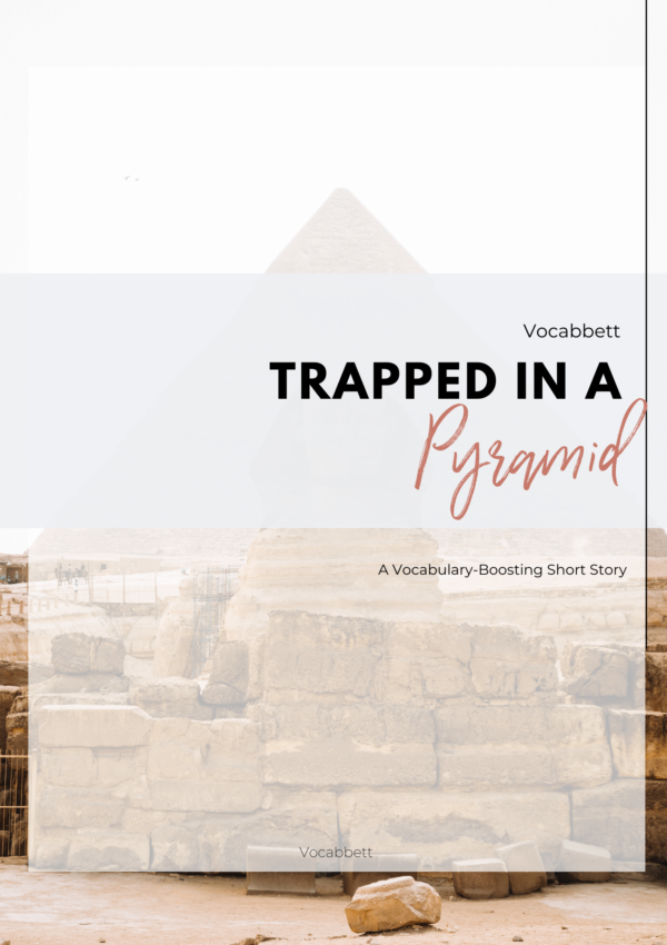 Trapped in a Pyramid: A Vocabulary-Boosting Short Story