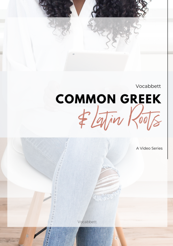 Common Greek & Latin Roots
