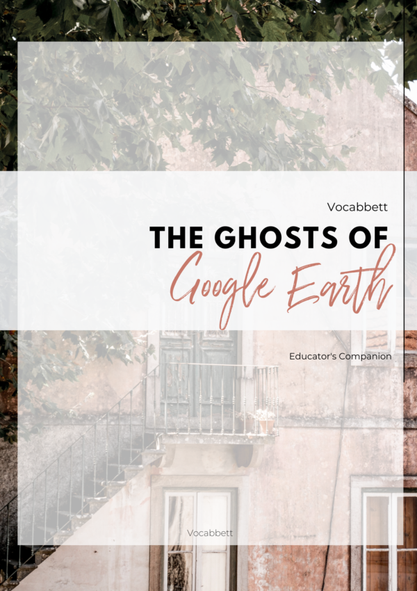 'The Ghosts of Google Earth' Educator's Guide