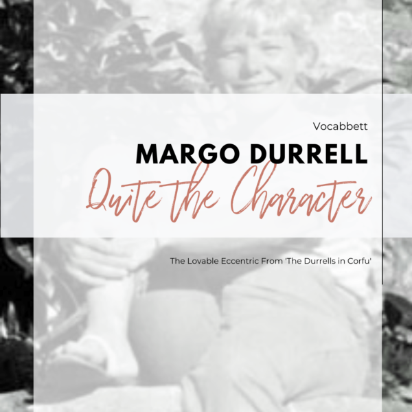 Margo Durrell – Quite the Character!